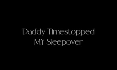 Daddy Timestopped My Sleepover